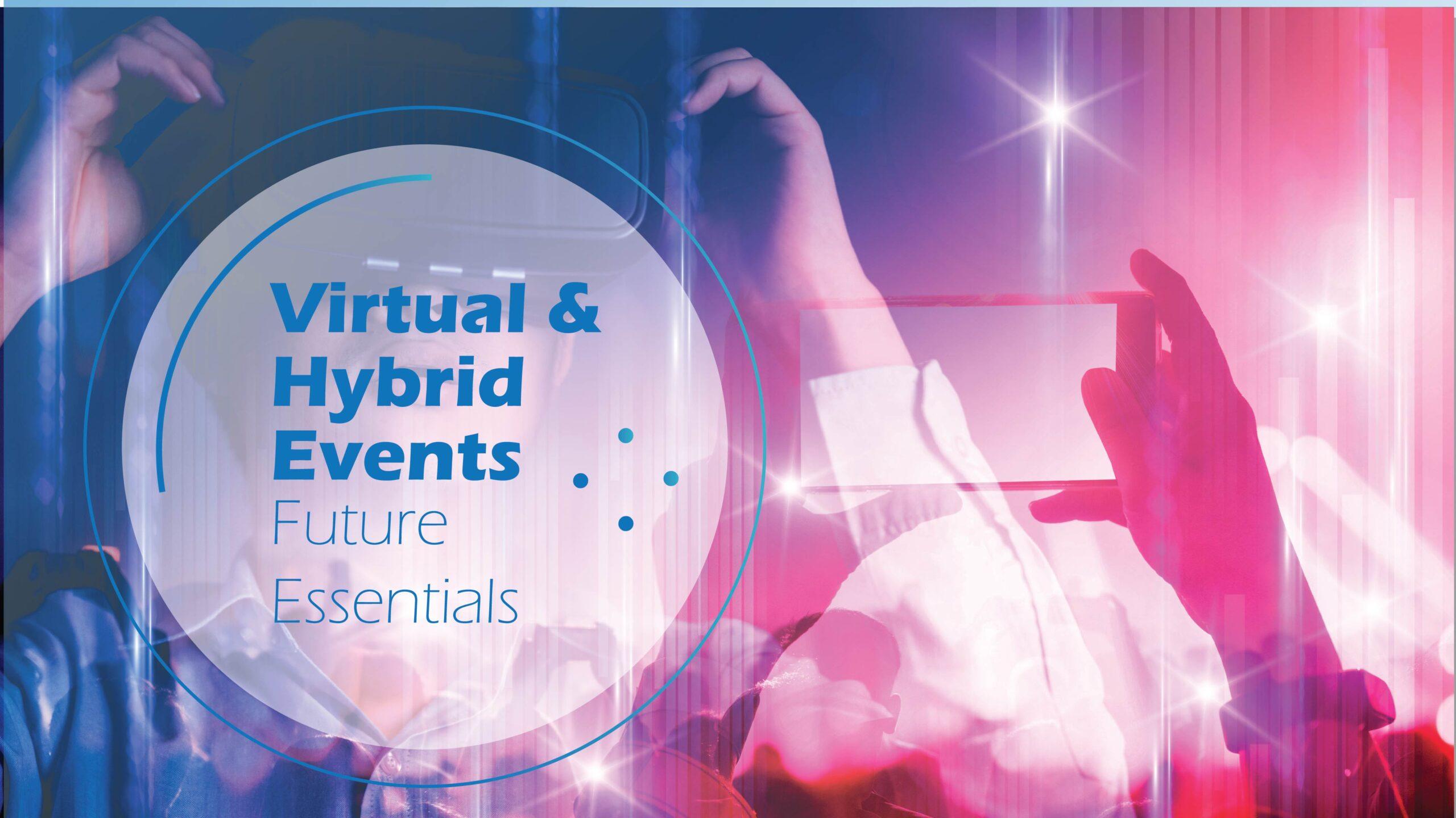 Virtual & Hybrid Events. Future Essentials